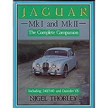 Jaguar Mk.I and II: The Complete Companion by Nigel Thorley (1986-10-24)