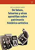 De falsos, falsarios y otras apostillas obre patrimonio histórico-artístico (Biblioteconomía y Administración cultural)