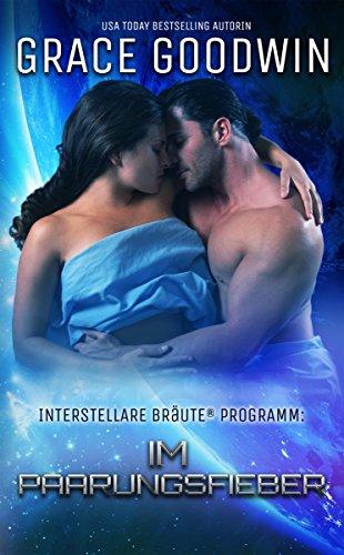 Im Paarungsfieber (Interstellare Bräute Programm 10)