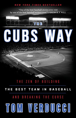 The Cubs Way: The Zen of Building the Best Team in Baseball and Breaking the Curse (English Edition) por Tom Verducci