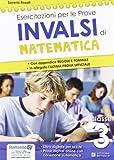 Esercitazioni per le prove Invalsi di matematica. Per la 3ª classe