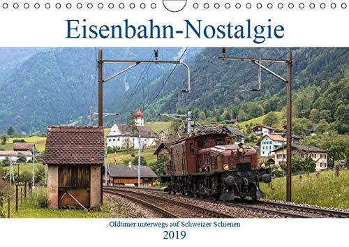 Eisenbahn-Nostalgie - Oldtimer auf Schweizer SchienenCH-Version (Wandkalender 2019 DIN A4 quer): Eisenbahnkalender...