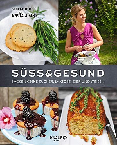 Süß & gesund: Backen ohne Zucker, Laktose, Eier und Weizen - Vegan Brot Backen