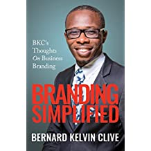 BRANDING Simplified: BKC's thoughts on Business Branding