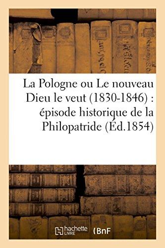 La Pologne ou Le nouveau Dieu le veut (1830-1846) : épisode historique de la Philopatride (Éd.1854)