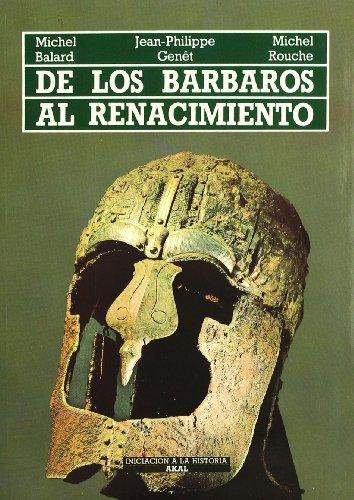 de Los Barbaros Al Renacimiento (Iniciacion a La Historia) por Michel Balard, Jean Genet