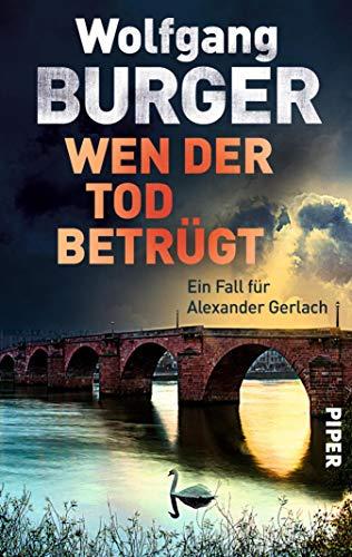 Wen der Tod betrügt: Ein Fall für Alexander Gerlach (Alexander-Gerlach-Reihe 15)