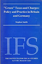 Green Taxes and Charges: Policy and Practice in Britain and Germany (IFS Report)