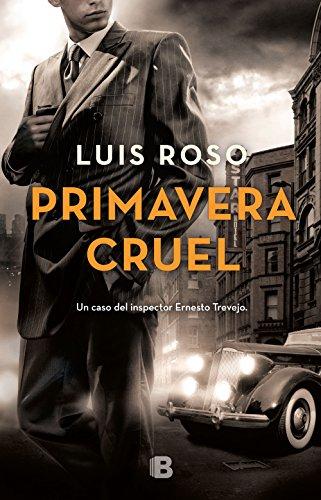 Primavera cruel (Inspector Trevejo 2) por Luis Roso