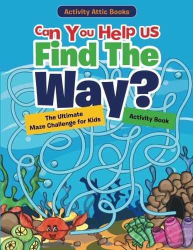 can-you-help-us-find-the-way-the-ultimate-maze-challenge-for-kids-activity-book