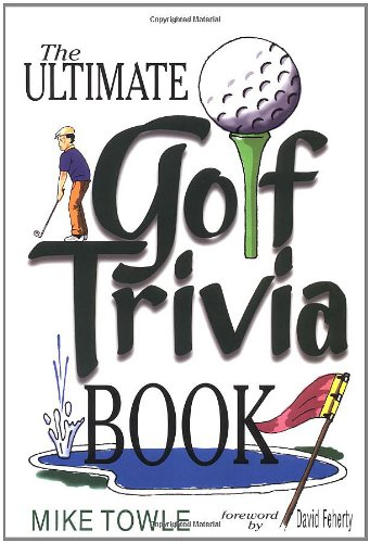 The Ultimate Golf Trivia Book por Mike Towle