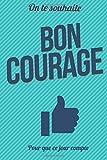 Telecharger Livres Bon courage Taille L 15x23cm (PDF,EPUB,MOBI) gratuits en Francaise