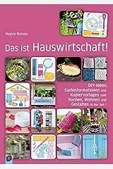 Das ist Hauswirtschaft!: DIY-Ideen, Sachinformationen und Kopiervorlagen zum Kochen, Wohnen und Gestalten in der Sek I Taschenbuch