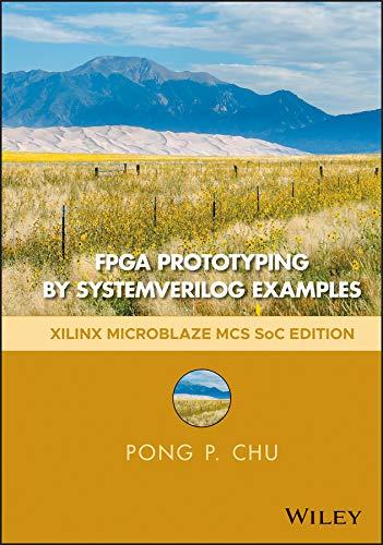 FPGA Prototyping by SystemVerilog Examples: Xilinx MicroBlaze MCS SoC  Edition