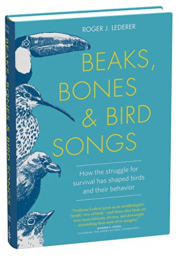 Beaks, Bones, and Bird Songs por Roger J. Lederer