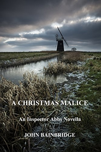 A Christmas Malice: An Inspector Abbs Novella (The Inspector Abbs Mysteries Book 2) by [Bainbridge, John]