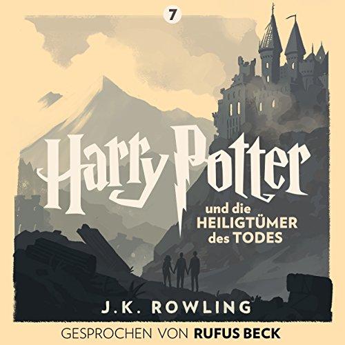 Harry Potter und die Heiligtümer des Todes: Gesprochen von Rufus Beck (Harry Potter 7)