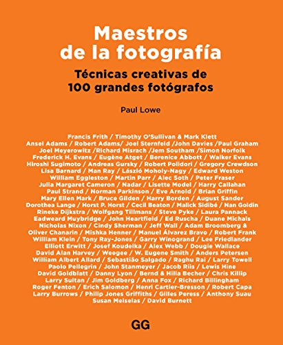 Maestros de la fotografía. Técnicas creativas de 100 grandes fotógrafos