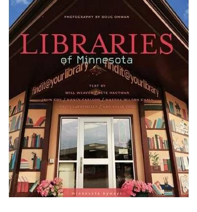 [(Libraries of Minnesota)] [ By (author) Will Weaver, By (author) Pete Hautman, By (author) John Coy, By (author) Nancy Carlson, By (author) Marsha Wilson Chall, By (author) David LaRochelle, By (author) Kao Kalia Yang ] [May, 2011]