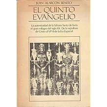 El Quinto Evangelio. La autenticidad de la Sábana Santa de Turín, el gran milagro del siglo XX. De la sepultura de Cristo al VP-8 de la Era Espacial.
