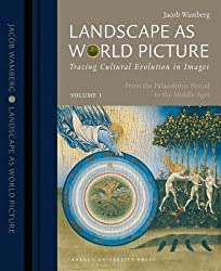 Landscape as World Picture: Tracing Cultural Evolution in Images by Jacob Wamberg (2009-06-23)