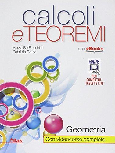 Calcoli e teoremi. Geometria. Con e-book. Con espansione online. Per le Scuole superiori
