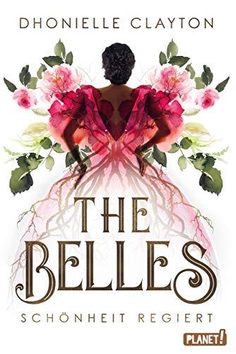 The Belles 1: Schönheit regiert von [Clayton, Dhonielle]