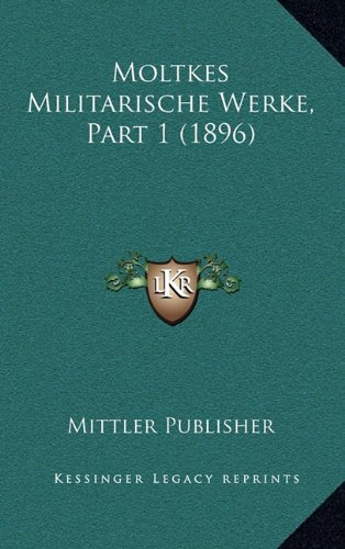 Moltkes Militarische Werke, Part 1 (1896)