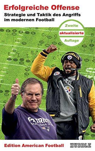 Edition American Football 3: Erfolgreiche Offense: Strategie und Taktik des Angriffs im modernen Football