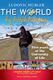 The world by hitchhiking: 5 years at the University of Life