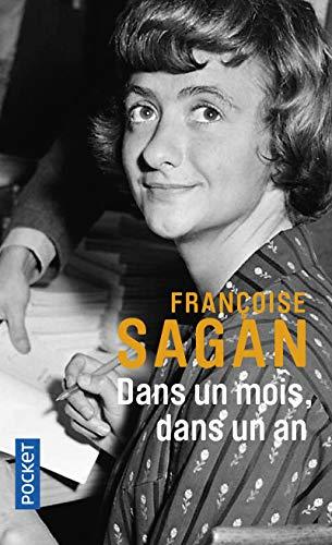 Dans un mois, dans un an par Françoise SAGAN