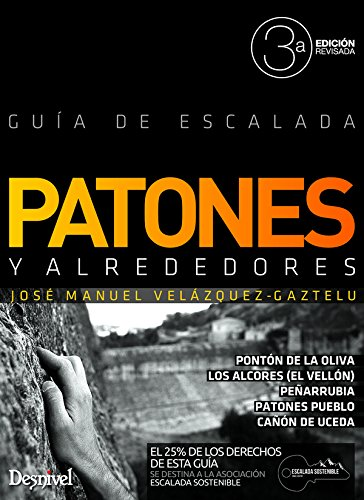 Patones y alrededores. Guía de escalada (Guias De Escalada) por José Manuel Velázquez-Gaztelu