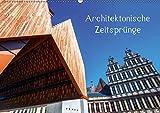 Architektonische Zeitsprünge (Wandkalender 2019 DIN A2 quer): Fotos von moderner Architektur, die sich einträchtig neben historischen Bauwerken befindet (Monatskalender, 14 Seiten ) (CALVENDO Orte)