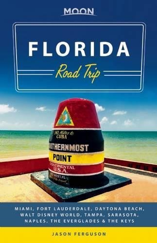 Moon South Florida & the Keys Road Trip: With Miami, Walt Disney World, Tampa & the Everglades (Travel Guide) (English Edition)