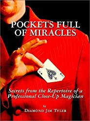 Pockets Full of Miracles: Secrets from the Repertoire of a Professional Close-Up Magician by Diamond Jim Tyler (2000-06-01)
