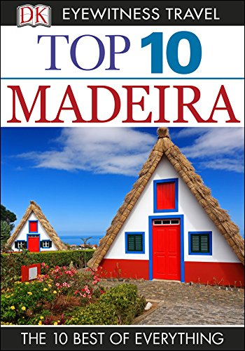 Top 10 Madeira (DK Eyewitness Travel Guide)