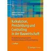Kalkulation, Preisbildung und Controlling in der Bauwirtschaft: Produktionsprozessorientierte Kostenberechnung und Kostensteuerung