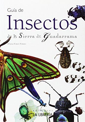 Guía De Insectos De La Sierra De Guadarrama (Guias Didacticas) por Alfonso Robledo Robledo