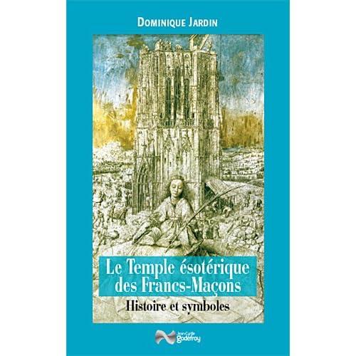 Le Temple ésotérique des Francs-Maçons : Histoire & symboles