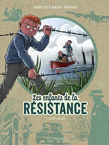 Les Enfants de la Résistance - tome 5 - Le Pays divisé par Dugomier