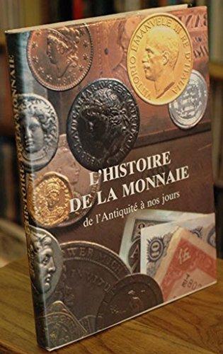 L'histoire de la monnaie, de l'antiquité à nos jours