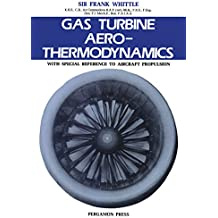 Gas Turbine Aero-Thermodynamics: With Special Reference to Aircraft Propulsion (Pergamon international library of science, technology, engineering, and social studies)