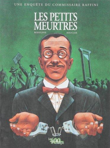 Les petits meurtres. : Une enquête du commissaire Raffini
