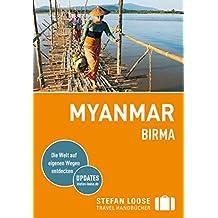 Stefan Loose Reiseführer Myanmar (Birma): mit Downloads aller Karten (Stefan Loose Travel Handbücher E-Book)