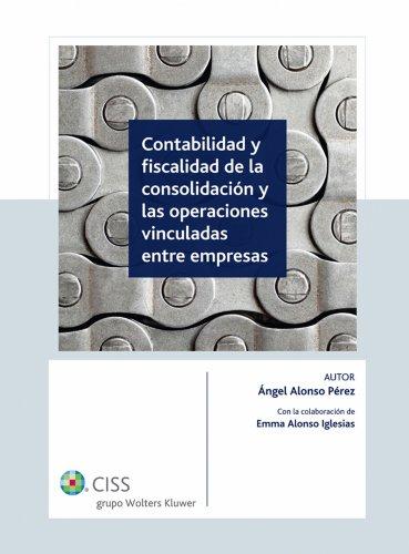 Contabilidad y fiscalidad en la consolidación y las