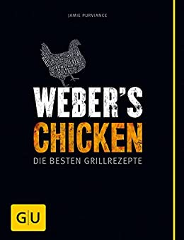 Weber's Chicken: Die besten Grillrezepte (GU Weber's Grillen) von [Purviance, Jamie]