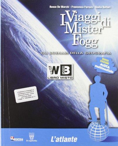 I viaggi di Mister Fogg. Geografia. Con atlante-La tua regione. Per la Scuola media. Con DVD-ROM. Con espansione online: 1