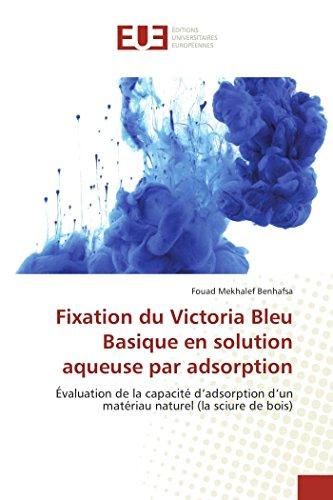 Fixation du Victoria Bleu Basique en solution aqueuse par adsorption par Fouad Mekhalef Benhafsa