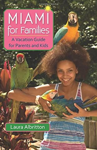 Miami for Families: A Vacation Guide for Parents and