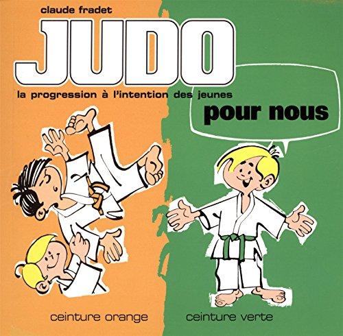 Judo pour nous : ceinture orange, ceinture verte par Claude Fradet
